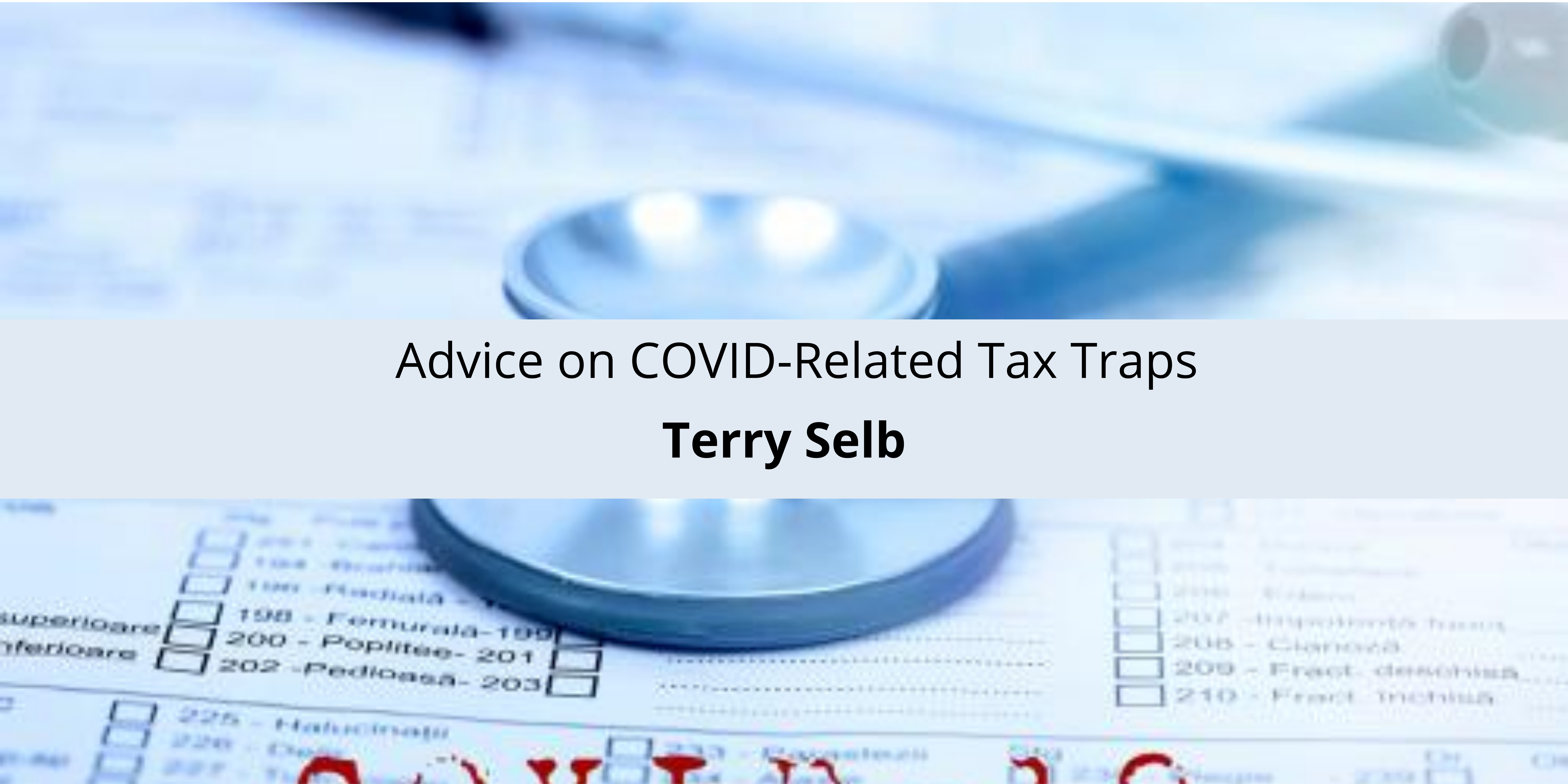 Terry Selb's Advice on COVID-Related Tax Traps